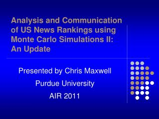 Analysis and Communication of US News Rankings using Monte Carlo Simulations II: An Update