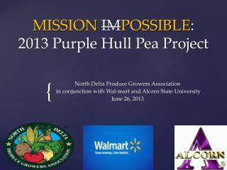 MISSION  IM POSSIBLE :  2013 Purple Hull Pea Project