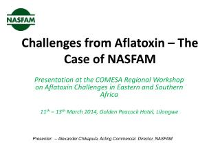 Challenges from Aflatoxin – The Case of NASFAM