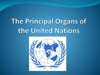 The Principal Organs of the United Nations