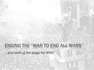"Ending the ""War to end all Wars"""