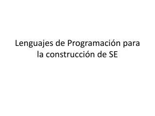 Lenguajes de Programación para la construcción de SE