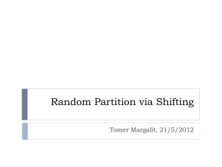 Random Partition via Shifting