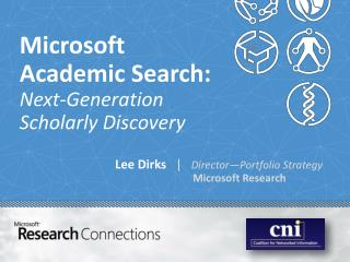 Microsoft  Academic  Search:  Next-Generation  Scholarly  Discovery
