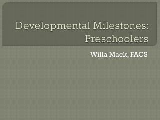 Developmental Milestones: Preschoolers