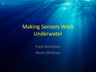 Making Sensors Work Underwater
