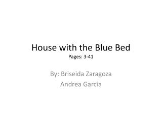 House with the Blue Bed P ages: 3-41