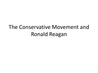 The Conservative Movement and Ronald Reagan