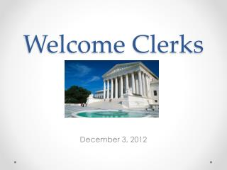 Welcome Clerks