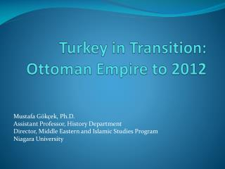 Turkey in Transition: Ottoman Empire to 2012