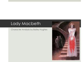 an analysis of lady macbeth a character in william shakespeares play macbeth