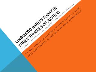 Linguistic Rights Today in Three Spheres of Justice:
