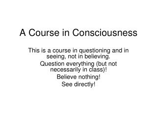 A Course in Consciousness