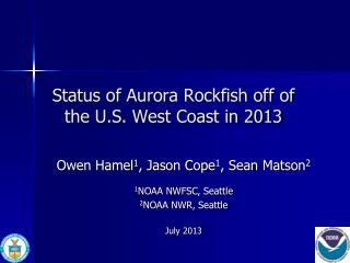 Status  of  Aurora Rockfish off of the U.S. West Coast in 2013