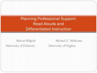Planning Professional Support: Read-Alouds and  Differentiated Instruction