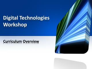 Digital Technologies Workshop