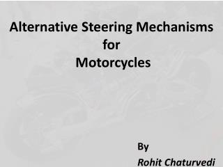Alternative  Steering Mechanisms for  Motorcycles