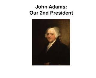 John Adams: Our 2nd President