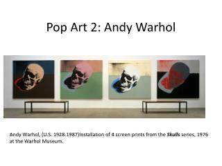 Pop  Art 2:  Andy Warhol