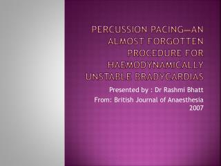 Percussion pacing—an almost forgotten procedure for haemodynamically  unstable  bradycardias