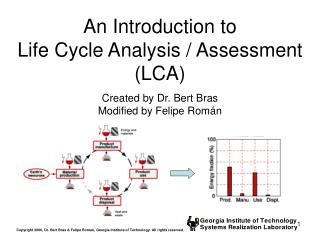 An Introduction to  Life Cycle Analysis / Assessment (LCA)