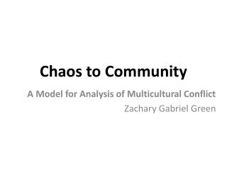 Chaos to Community