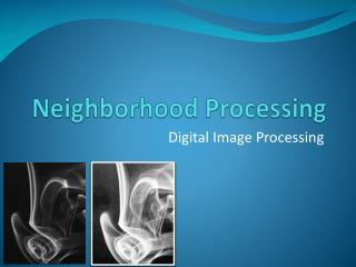 Neighborhood Processing
