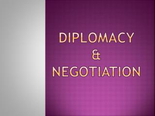 Diplomacy  &  Negotiation