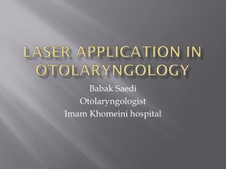 Laser application in Otolaryngology