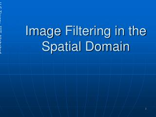 Image  Filtering in  the Spatial Domain