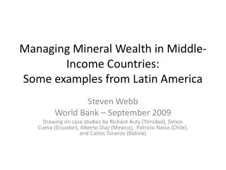 Managing Mineral Wealth in Middle-Income Countries: Some examples from Latin America