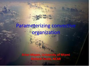 Parameterizing  convective organization