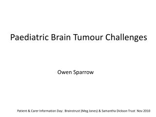 Paediatric Brain Tumour Challenges