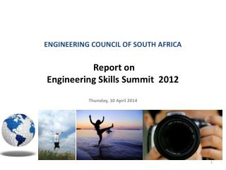 ENGINEERING COUNCIL OF SOUTH AFRICA  Report on Engineering Skills Summit  2012