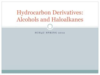 Hydrocarbon Derivatives: Alcohols and  Haloalkanes