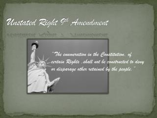 Unstated Right 9 th  Amendment