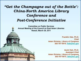 """Get the Champagne out of the Bottle"": China-North America Library Conference and"