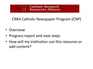CRRA Catholic Newspaper Program (CNP) Overview Progress report and next steps
