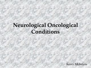 Neurological  Oncological  Conditions