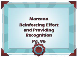 Marzano  Reinforcing Effort and Providing Recognition Pg. 96