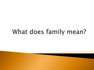 What does family mean?