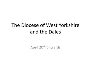 The Diocese of West Yorkshire and the Dales