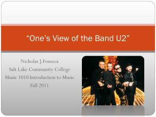 """One's View of the Band U2"""