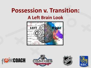 Possession  v. Transition: A  Left Brain Look