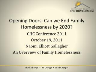 Opening Doors: Can we End Family Homelessness by 2020? CHC Conference 2011 October 19, 2011