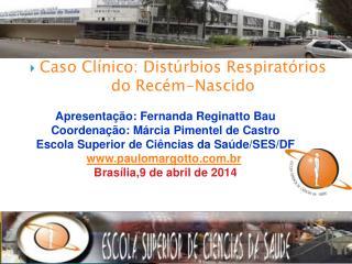 Caso Clínico: Distúrbios Respiratórios do Recém-Nascido
