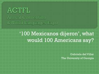 ACTFL  Annual Convention & World Languages Expo