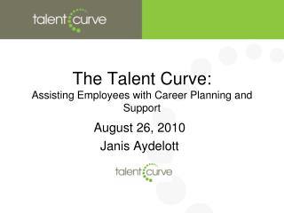 The Talent Curve: Assisting Employees with Career Planning and Support
