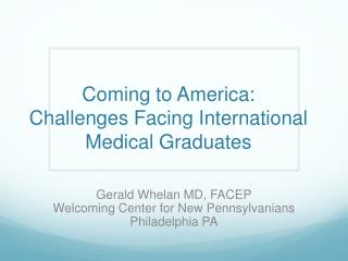 Coming to America: Challenges Facing  International Medical Graduates