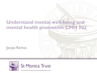 Understand mental well-being and  mental health promotion CMH 302